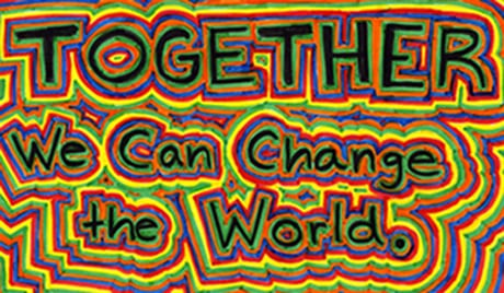 Together We Can Change the World poster by Barnard College participant in Youth for Change. This image links to more info on the End Poverty Campaign
